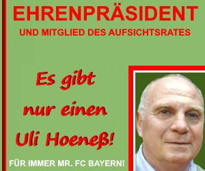 Uli Hoeneß - unser EHRENPRÄSIDENT!